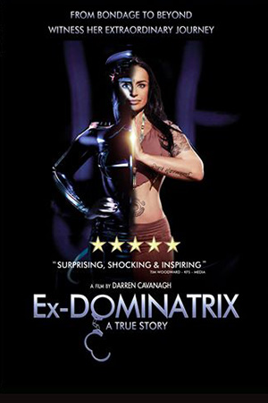 The DVD release of Ex-Dominatrix is a welcome addition to the canon of movies covering fetish in 2018